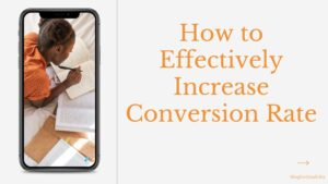 7 Most Effective Ways to Increase Conversion Rate