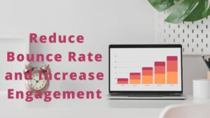 20 Ways To Reduce Bounce Rate And Increase Engagement